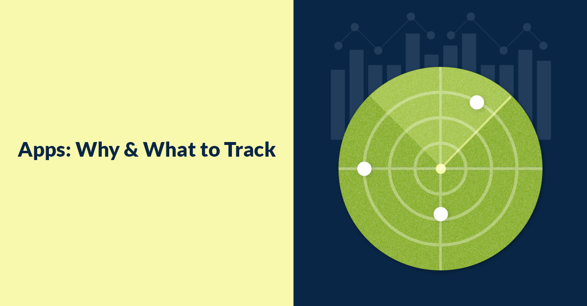 Apps  Why & What To Track