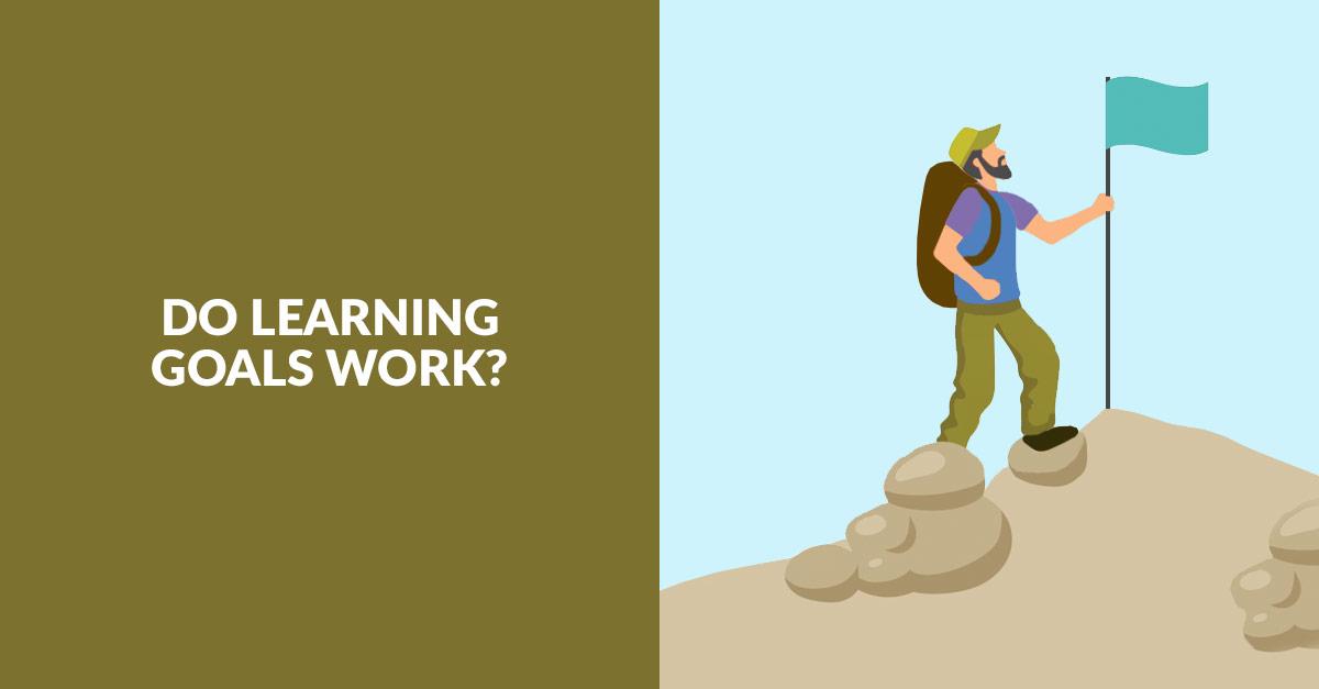 Do Learning Goals Work?