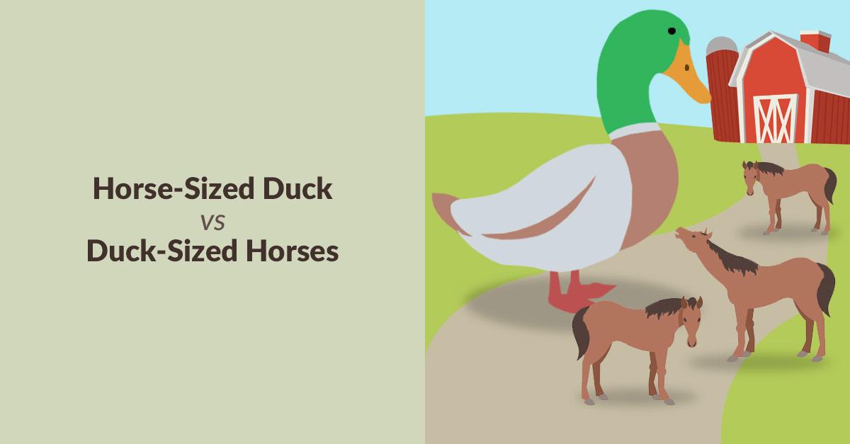 Horse-Sized Duck vs Duck-Sized Horses