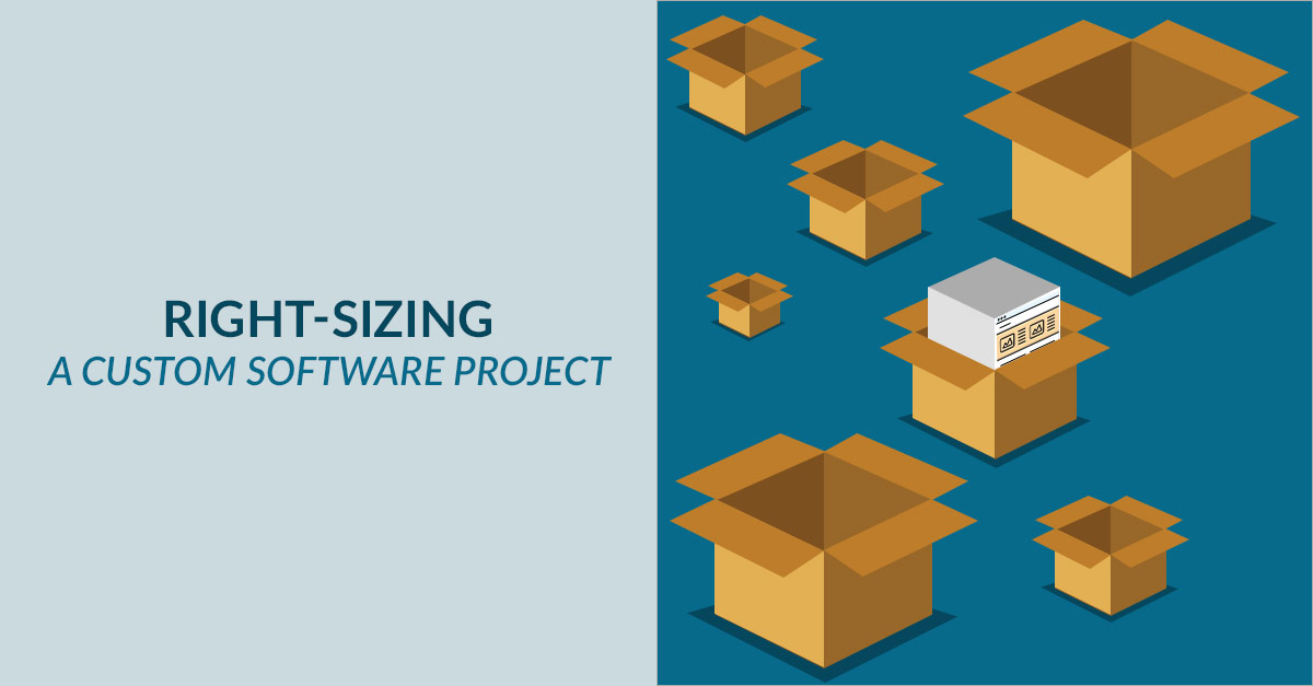Right Sizing Custom Software Projects