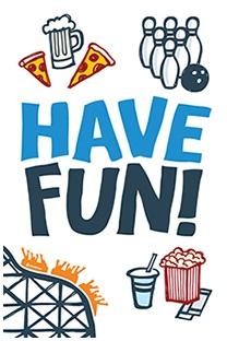 Have Fun! Core Value