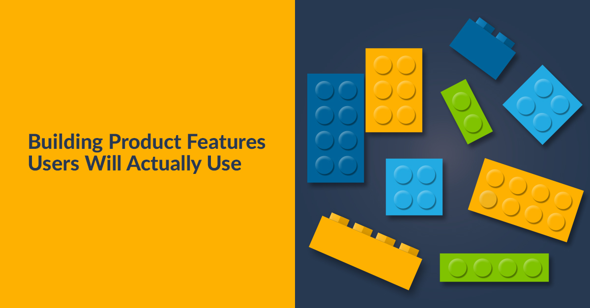 Building Product Features Users Will Actually Use