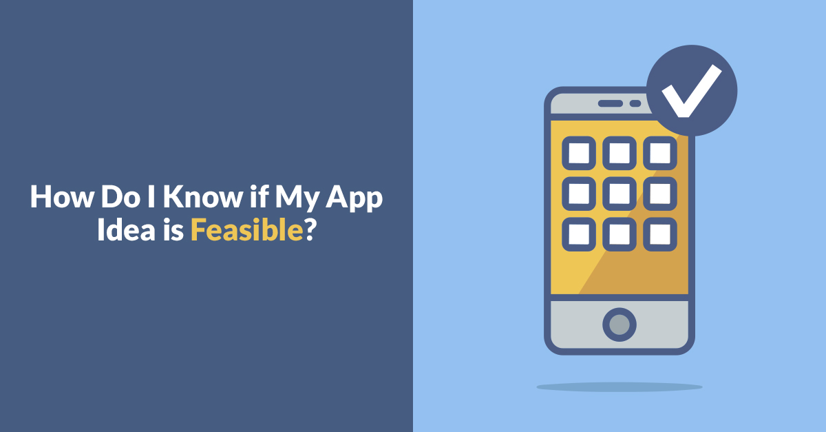 How Do I Know If My App Idea Is Feasible?