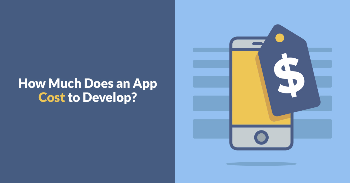 How Much Does an App Cost to Develop?