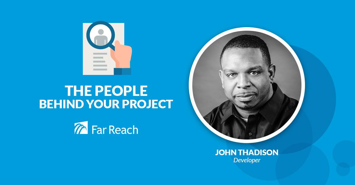 John Thadison, Developer at Far Reach
