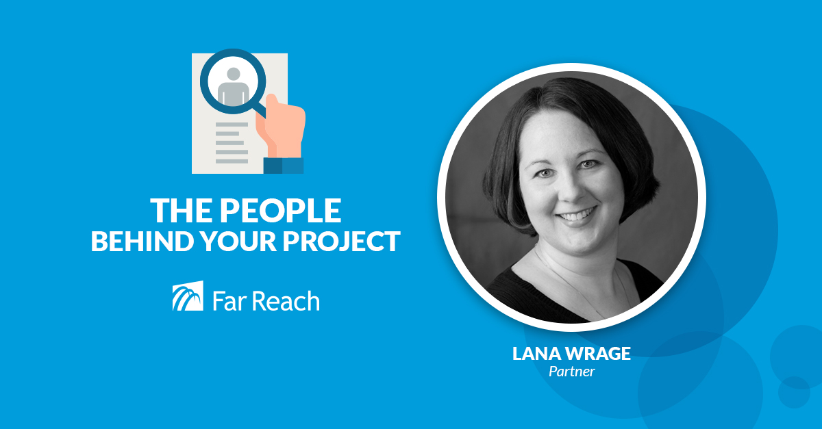 The People Behind Your Project: Lana Wrage