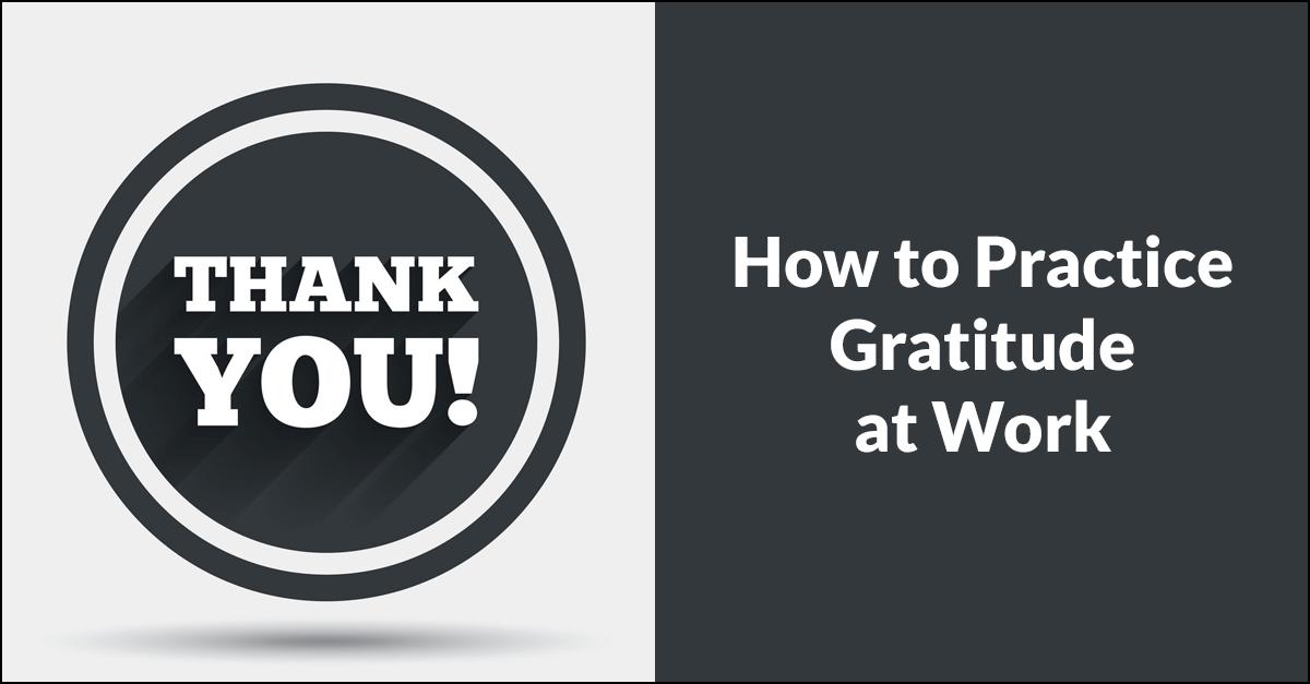 Practicing Gratitude at Work