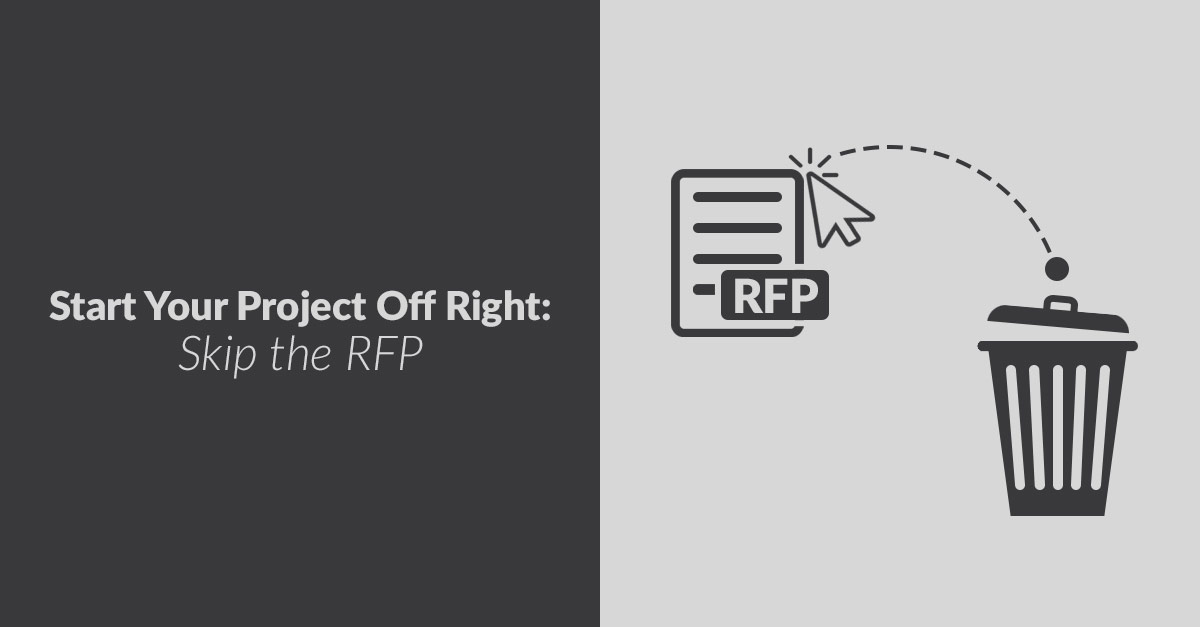 Start Your Project Off Right – Skip the RFP