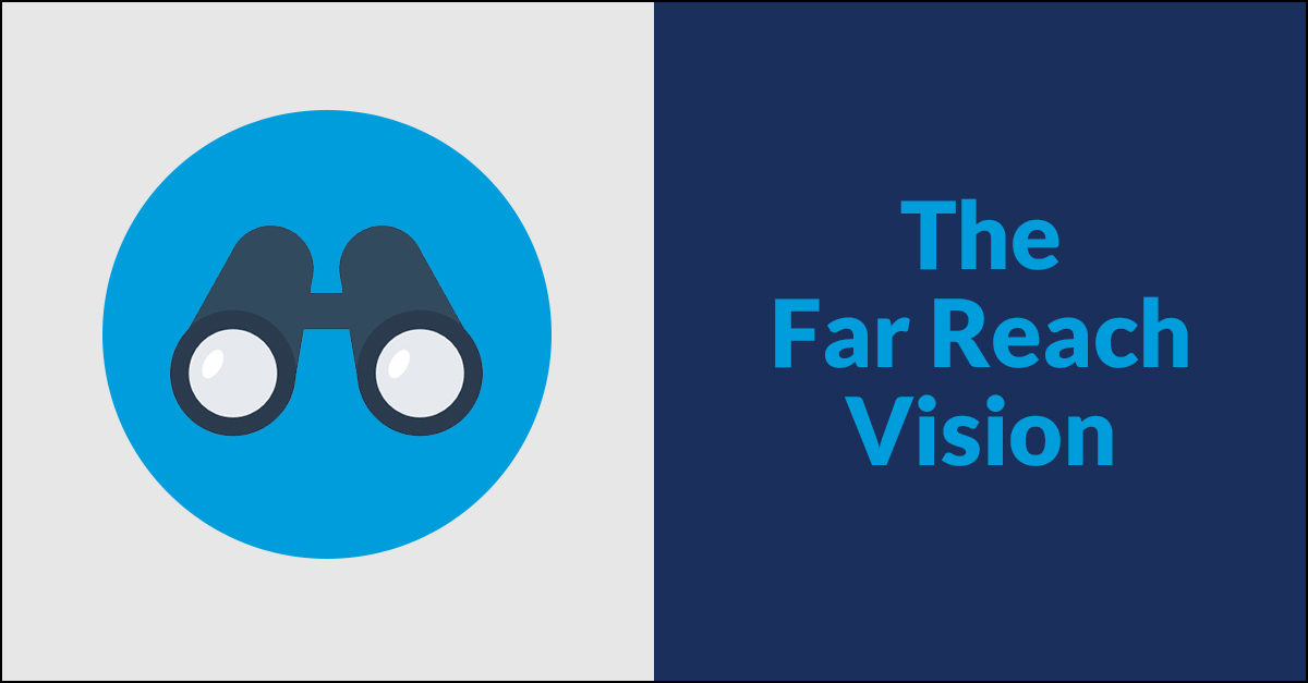 The Far Reach Vision