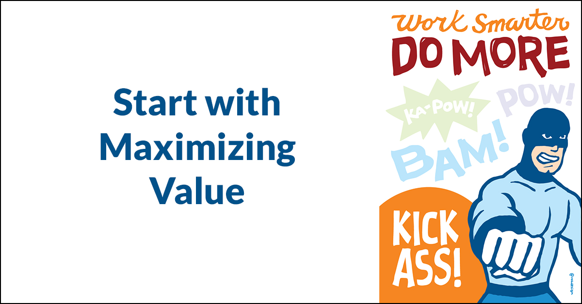 Maximizing Value in Software