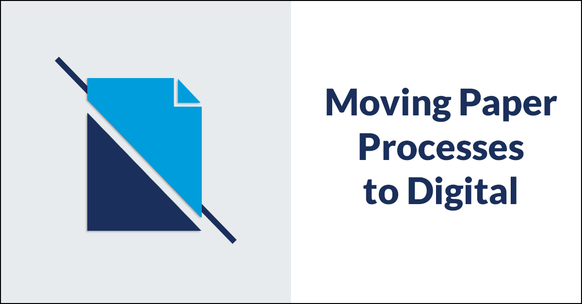 Moving Paper Processes to Digital