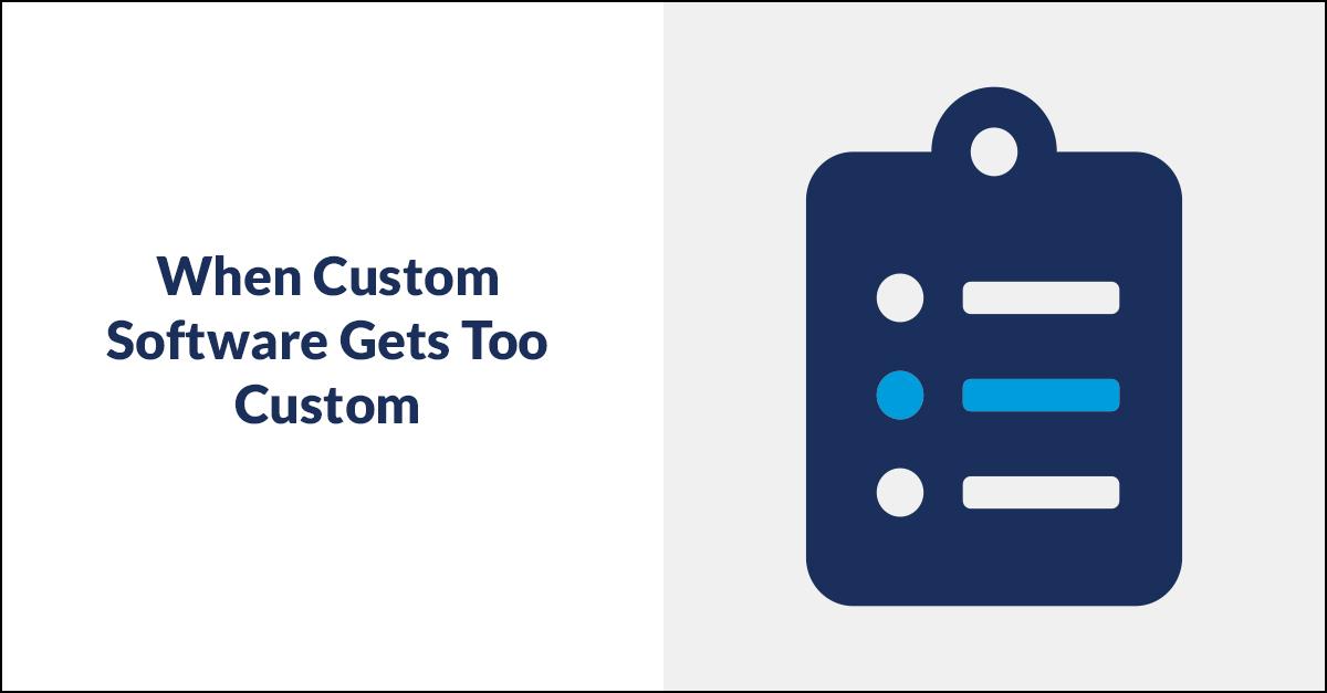 Custom Software Too Custom